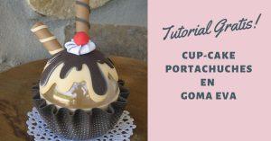 tutorial portachuches cupcake en goma eva foamy